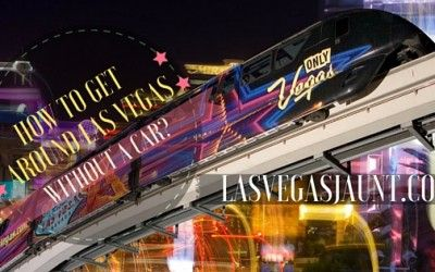 How To Get Around Las Vegas Without A Car