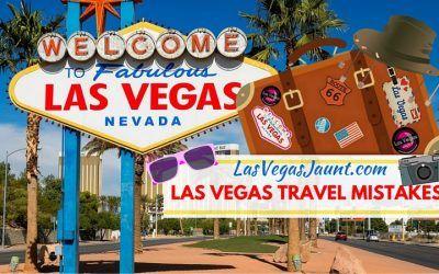 Las Vegas Travel Mistakes To Avoid